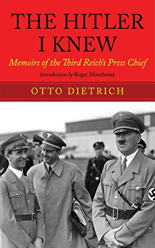 9781602399723: The Hitler I Knew: Memoirs of the Third Reich's Press Chief