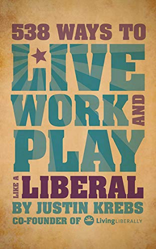 538 Ways to Live, Work, and Play: Krebs, Justin