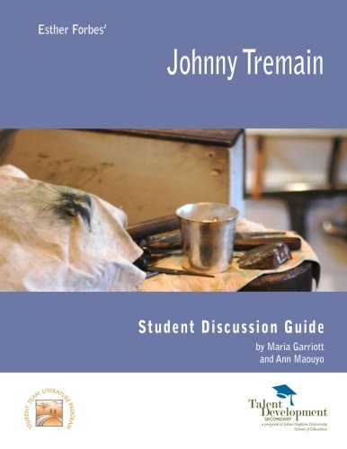 Johnny Tremain Student Discussion Guide: Maouyo, Ann