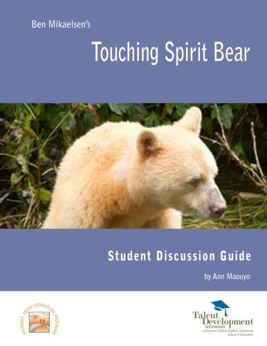 Touching Spirit Bear Student Discussion Guide: Maouyo, Ann
