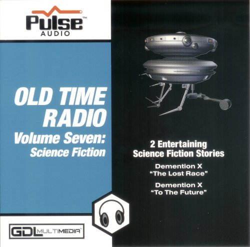 Pulse Audio- Old Time Radio Volume 7- Science Fiction