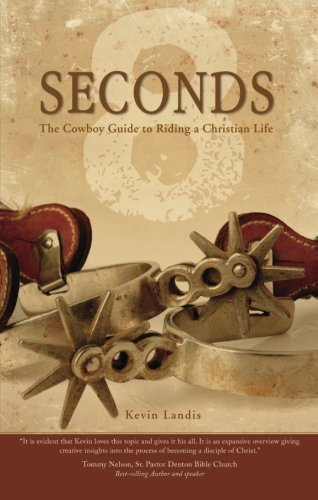 9781602472488: 8 Seconds: The Cowboy Guide to Riding the Christian Life