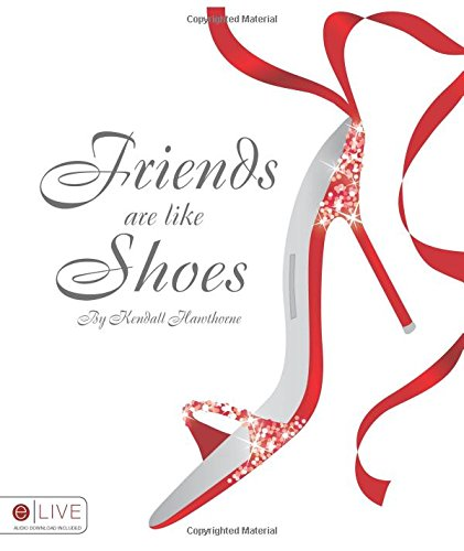 9781602473157: Friends are like Shoes