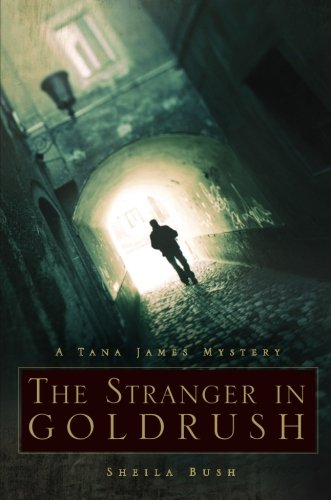 9781602474376: The Stranger in Goldrush: A Tana James Mystery