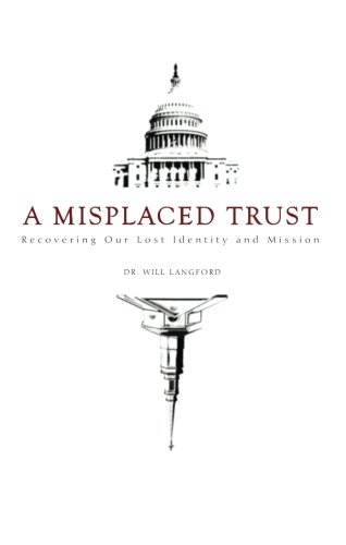9781602475342: A Misplaced Trust: Recovering Our Lost Identity and Mission