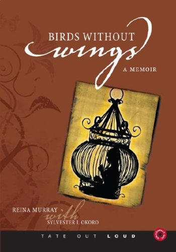 Birds Without Wings: Reina Murray, Sylvester I. Okoro