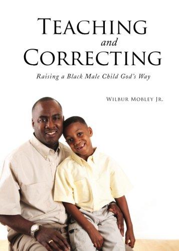 9781602478459: Teaching and Correcting: Raising a Black Male Child Gods Way