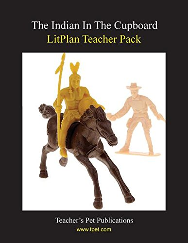 9781602490901: Litplan Teacher Pack: The Indian in the Cupboard