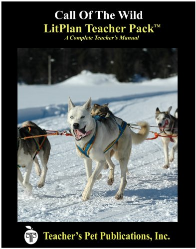 9781602491380: Call of the Wild LitPlan - A Novel Unit, Teacher Guide With Daily Lesson Plans (Paperback)