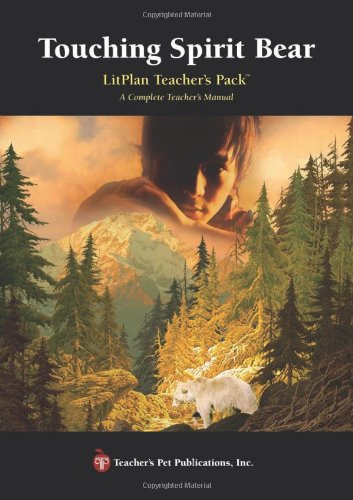 9781602494763: Touching Spirit Bear LitPlan - A Novel Unit Teacher Guide With Daily Lesson Plans (LitPlans on CD)