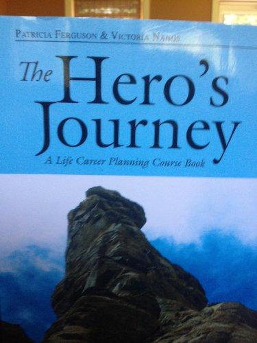 The Hero's Journey: FERGUSON PATRICIA, NANOS