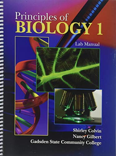Principles of Biology 1 Lab Manual: COLVIN SHIRLEY, GILBERT