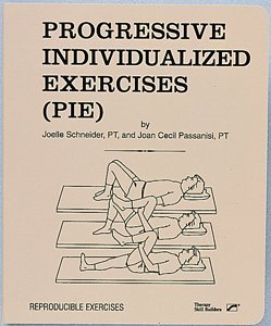 Progressive Individualized Exercises (PIE) (9781602510104) by Joelle Schneider