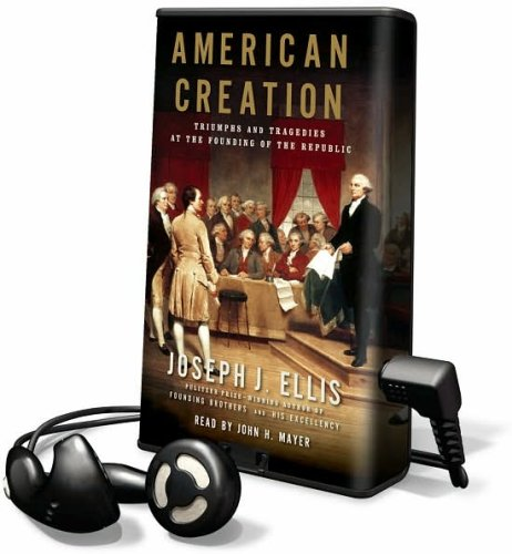 9781602522220: American Creation: Triumphs and Tragedies at the Founding of the Republic