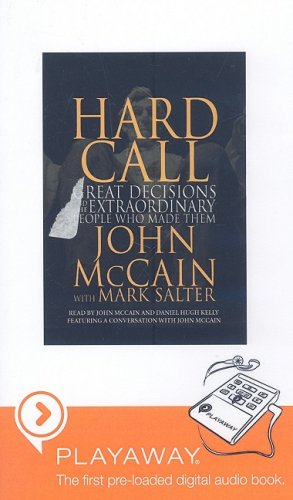 9781602526426: Hard Call, Great Decisions and the Extraordinary People Who Made Them