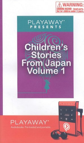 9781602526525: Children's Stories from Japan, Volume 1: Mr. Rat's Daughter/The Journey of the Jelly Fish/The Rice-Box Warrior (Playaway Presents (Playaway Audio))