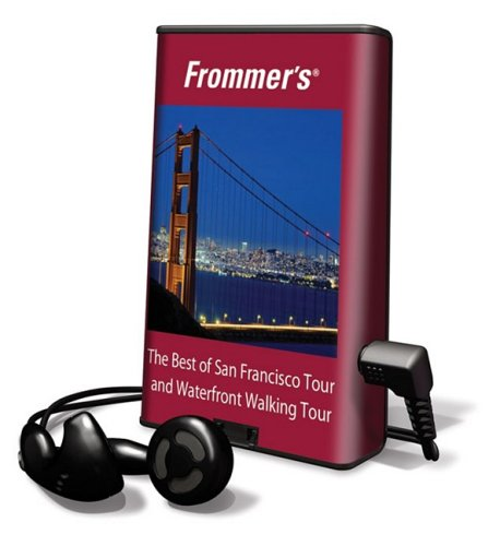 Frommer's : the best of San Francisco tour and waterfront walking Tour: Pauline Frommer