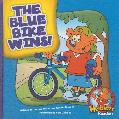 The Blue Bike Wins! (Herbster Readers: First Day of School: Level 1): Meier, Joanne, Minden, ...