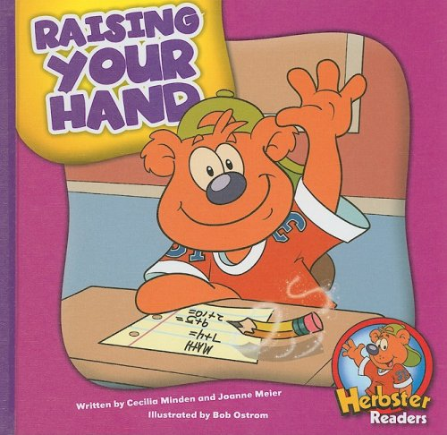Raising Your Hand (Herbie Bear Readers: Level 2): Minden, Cecilia, Meier, Joanne