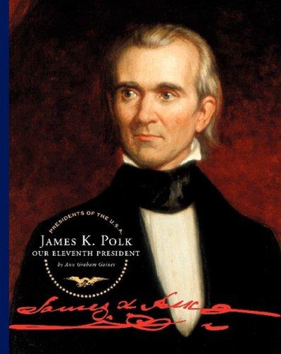 9781602530409: James K. Polk: Our Eleventh President (Presidents of the U.S.A.)