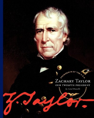 9781602530416: Zachary Taylor: Our Twelfth President (Presidents of the U.S.A. (Child's World))