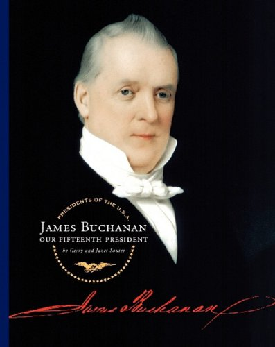 James Buchanan: Our Fifteenth President (Presidents of: Gerry and Souter,