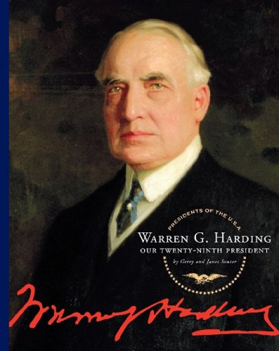 Warren G. Harding: Our Twenty-Ninth President (Presidents of the U.S.A. (Child's World)) (1602530572) by Gerry Souter; Janet Souter
