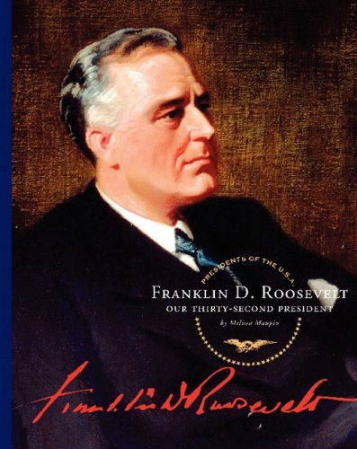 9781602530607: Franklin D. Roosevelt: Our Thirty-Second President (Presidents of the U.S.A.)