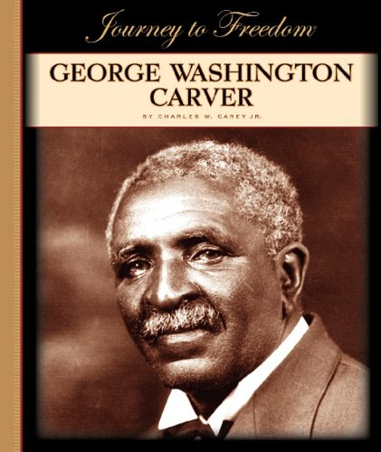 9781602531239: George Washington Carver (Journey to Freedom (Child's World))