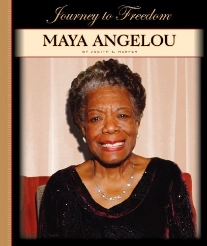 Maya Angelou (Journey to Freedom (Child's World)) (1602531315) by Harper, Judith E.