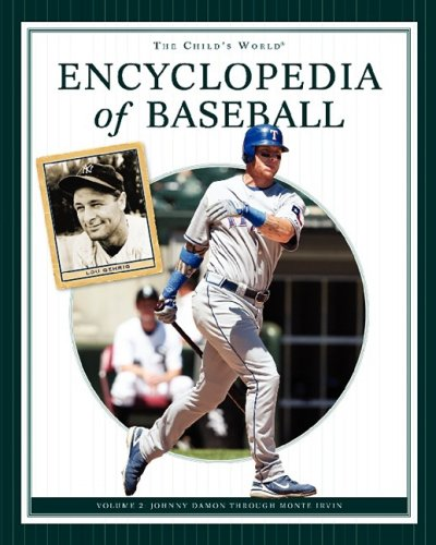 Johnny Damon Through Monte Irvin (Child's World Encyclopedia of Baseball): Buckley, James, Jr....