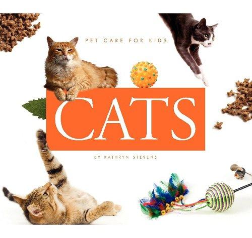 Cats (Pet Care for Kids): Stevens, Kathryn
