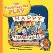 9781602532304: The Thanksgiving Play (Herbster Readers: Teamwork at Lotsaluck Camp: Level 2)