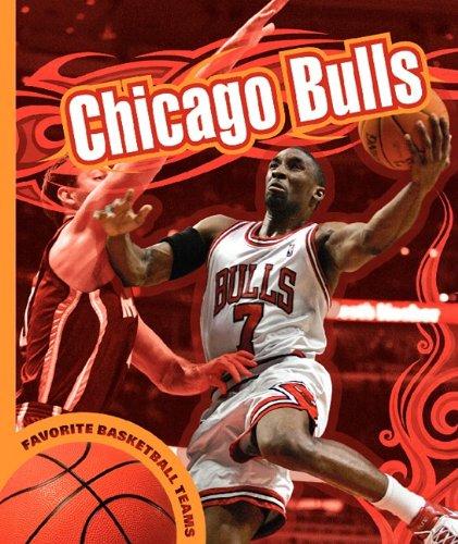 9781602533080: Chicago Bulls (Favorite Basketball Teams)