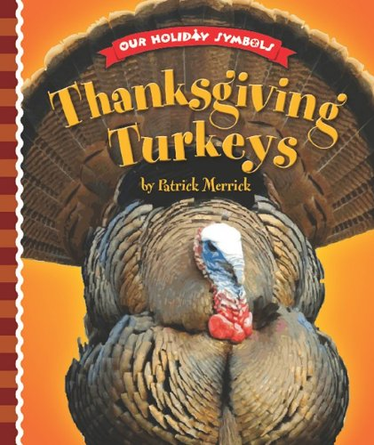 Thanksgiving Turkeys (Our Holiday Symbols): Merrick, Patrick