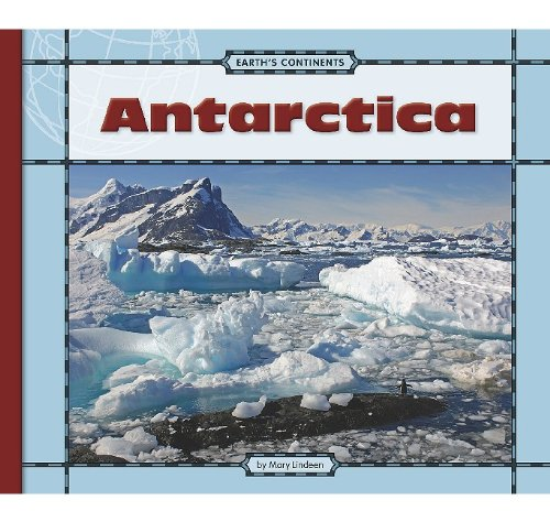 Antarctica (Earth's Continents): Mary Lindeen