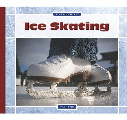 Ice Skating (Jump Into Sports): Temple, Bob