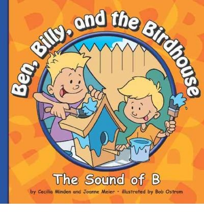 9781602533943: Ben, Billy, and the Birdhouse: The Sound of B (Sounds of Phonics)