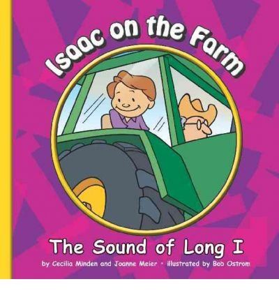 Isaac on the Farm: The Sound of Long I (Library Binding): Cecilia Minden