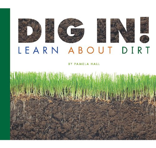 9781602535077: Dig In!: Learn about Dirt (Science Definitions)
