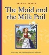 The Maid and the Milk Pail: Mary Berendes; Aesop