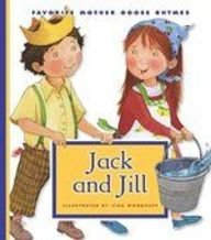Jack and Jill (Favorite Mother Goose Rhymes): Liza Woodruff