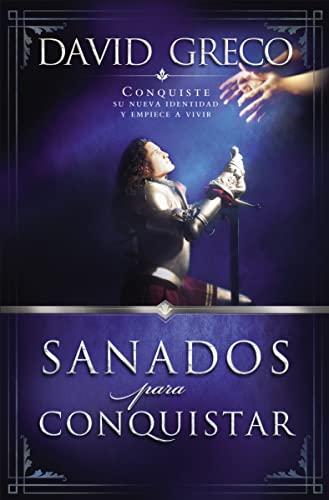 9781602550032: Sanados Para Conquistar: Conquiste Su Nueva Identidad y Empiece a Vivir