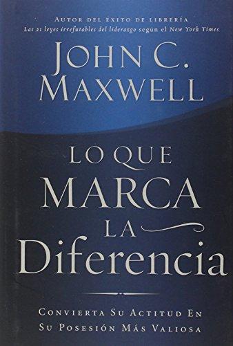 9781602550070: Lo que marca la diferencia: Convierta su actitud en su posesión más valiosa (Spanish Edition)