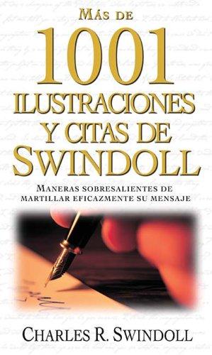 9781602550155: Mas De 1001 Ilustraciones Y Citas De Swindoll: Maneras Sobresalientes De Martillar Eficazmente Su Mensaje (Spanish Edition)