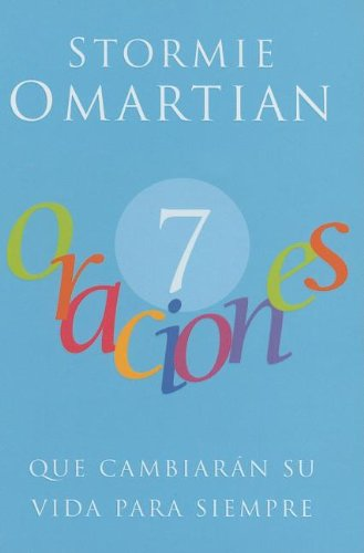 7 Oraciones (Mentor 101, Spanish Edition) (9781602550186) by Stormie Omartian