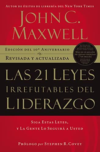 9781602550278: The 21 leyes irrefutables del liderazgo: Siga estas leyes, y la gente lo seguirá a usted (Spanish Edition)
