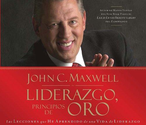9781602550346: Liderazgo, principios de oro: Las lecciones que he aprendido de una vida de liderazgo (Spanish Edition)