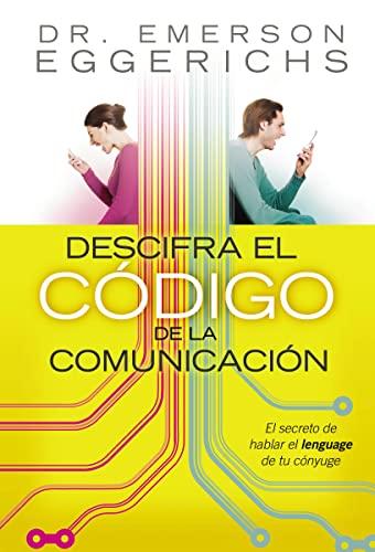9781602550506: Descifra el c�digo de la comunicaci�n: El secreto de hablar el lenguage de tu c�nyuge (Spanish Edition)
