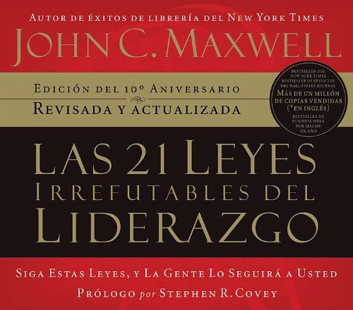 9781602550681: Las 21 leyes irrefutables del liderazgo/ The 21 Irrefutable Laws of Leadership (Spanish Edition)